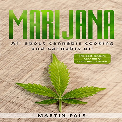 Marijuana     Two Manuscripts - Cannabis Oil & Cannabis Cookbook              By:                                                                                                                                 Martin Pals                               Narrated by:                                                                                                                                 Eddie Leonard Jr.                      Length: 1 hr and 34 mins     Not rated yet     Overall 0.0