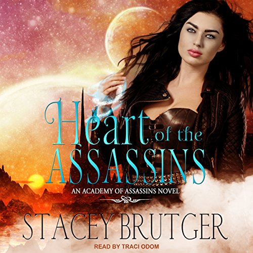 Heart of the Assassins     Academy of Assassins Series, Book 2              By:                                                                                                                                 Stacey Brutger                               Narrated by:                                                                                                                                 Traci Odom                      Length: 9 hrs and 49 mins     130 ratings     Overall 4.7