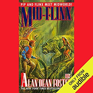 Mid-Flinx     A Pip and Flinx Adventure              By:                                                                                                                                 Alan Dean Foster                               Narrated by:                                                                                                                                 Stefan Rudnicki                      Length: 10 hrs and 2 mins     12 ratings     Overall 4.8
