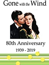 Gone With The Wind 80th Anniversary  1939 - 2019: Beautiful Notebook Journal for Gone With the Wind Fans Featuring Scarlett O'Hara Rhett ButlerFamous ... Writing Book With Blank Ruled Lined Pages
