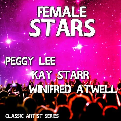 Peggy Lee, Kay Starr & Winifred Atwell