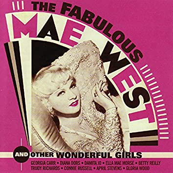 The Fabulous Mae West And Other Wonderful Girls