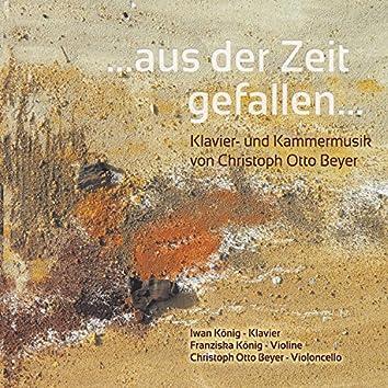 ...Aus der Zeit gefallen... Klavier- und Kammermusik von Christoph Otto Beyer