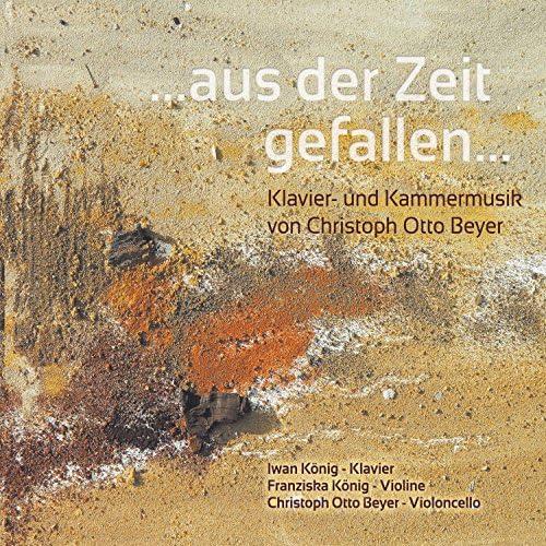 Christoph Otto Beyer, Iwan König & Franziska König