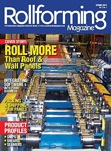 Rollforming Magazine, Spring 2019: Roll More Than Roof & Wall Panels (Vol. 2, No. 1) (English Edition)
