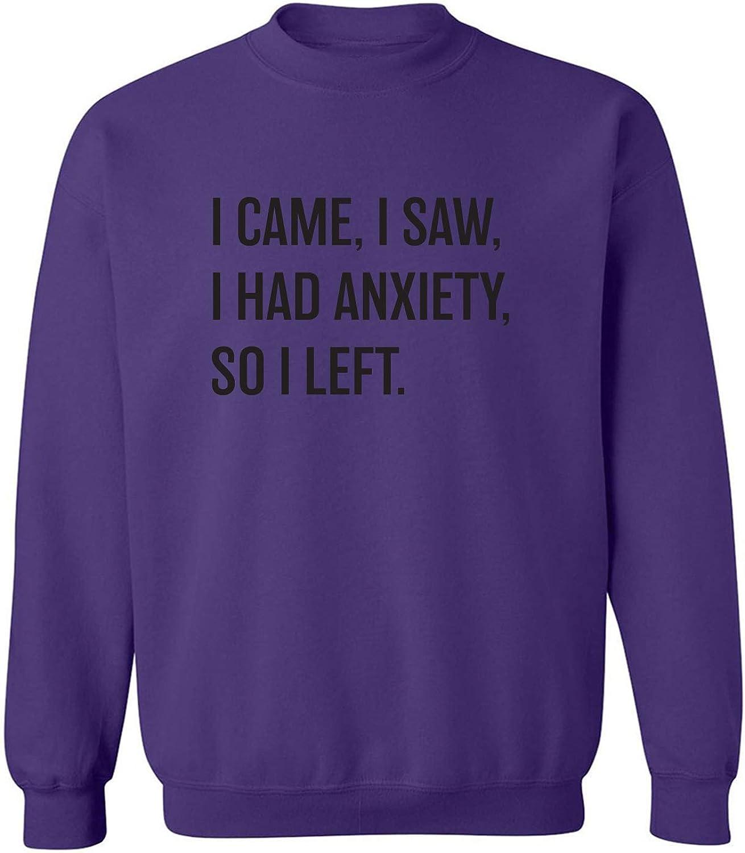 I Came, I Saw, I Had Anxiety Crewneck Sweatshirt