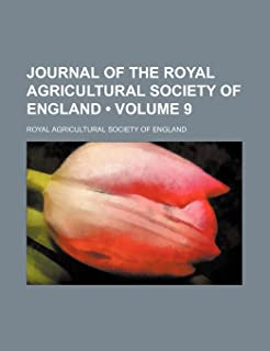 Journal of the Royal Agricultural Society of England (Volume 9)