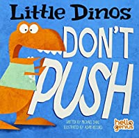 Little Dinos Don't Push (Hello Genius)