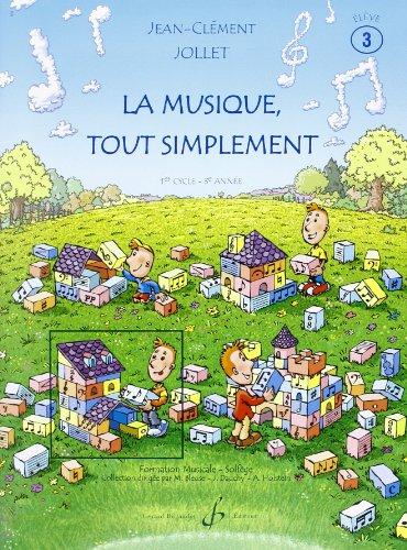 La Musique Tout Simplement Volume 3 Eleve