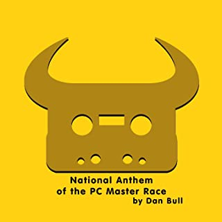 National Anthem of the PC Master Race [Explicit]