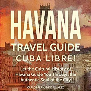 Havana Travel Guide: Cuba Libre! (Cuba Best Seller, Volume 2) audiobook cover art