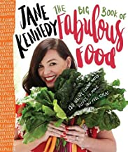 The Big Book of Fabulous Food: 150 flavour-packed recipes to make you feel great
