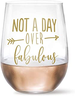 Best not a day over fabulous wine glass Reviews
