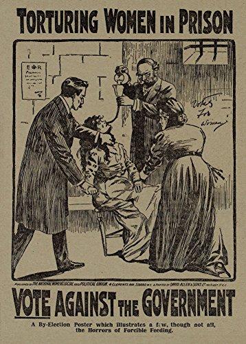 World of Art Vintage Suffragetten Foltern Frauen im Gefängnis. Vote gegen die Regierung. England, 1909250GSM, Hochglanz, A3, vervielfältigtes Poster