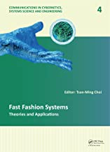 Fast Fashion Systems: Theories and Applications (Communications in Cybernetics, Systems Science and Engineering Book 4)