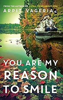 You are My Reason to Smile by [Arpit Vageria]
