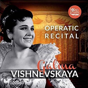 Galina Vishnevskaya. Operatic Recital