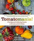 Tomatomania!: A Fresh Approach to Celebrating...