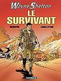 Wayne Shelton - Tome 4 - Survivant (Le) - Format Kindle - 5,99 €