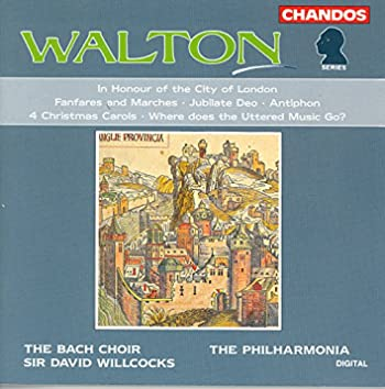 Walton: In Honor of the City of London / Fanfares and Marches / Jubilate Deo / Antiphon