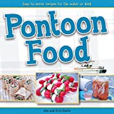 Pontoon Food: Easy-to-Serve Recipes for the Water or Deck