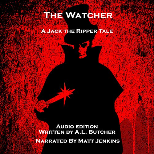 The Watcher: A Jack the Ripper Story Audiobook By A. L. Butcher cover art