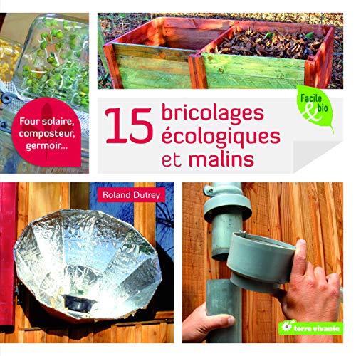 Quinze bricolages écologiques et malins