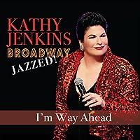 I'm Way Ahead: Broadway Jazzed!