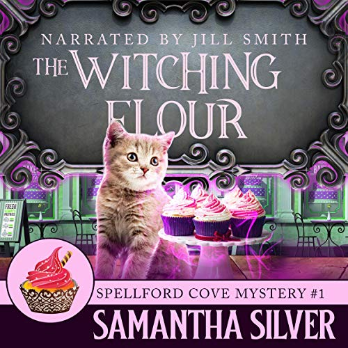 The Witching Flour: Spellford Cove Mystery, Book 1