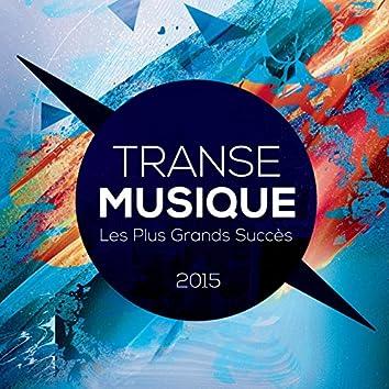 Transe Musique Les Plus Grands Succès 2015