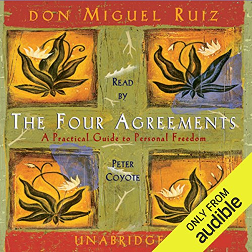 The Four Agreements                   By:                                                                                                                                 don Miguel Ruiz                               Narrated by:                                                                                                                                 Peter Coyote                      Length: 2 hrs and 31 mins     20,468 ratings     Overall 4.7