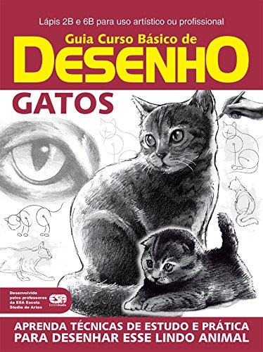 Guia Curso Básico de Desenho - Gatos (Guia Curso de Desenho Livro 1) (Portuguese Edition)