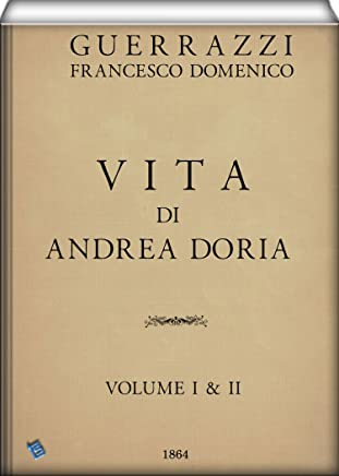 Vita di Andrea Doria (Volume I & II)