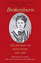 Brokenburn: The Journal of Kate Stone, 1861-1868 (Library of Southern Civilization)