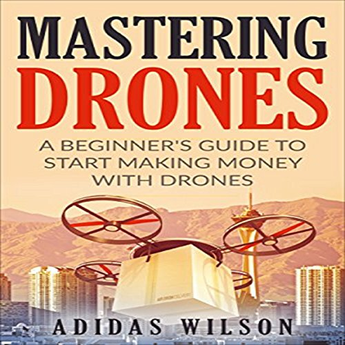 Mastering Drones audiobook cover art