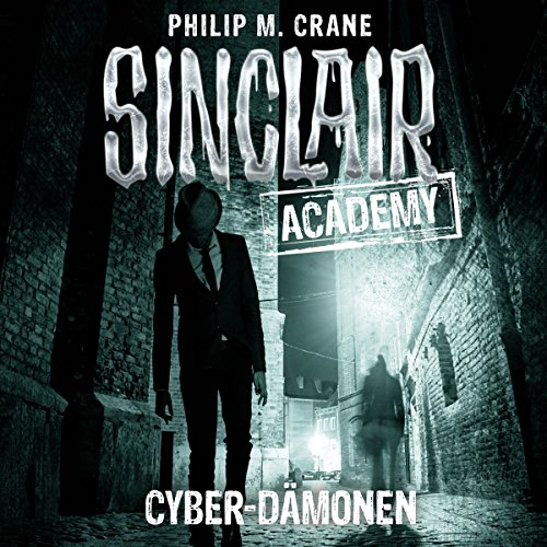 Cyber-Dämonen     Sinclair Academy 6              By:                                                                                                                                 Philip M. Crane                               Narrated by:                                                                                                                                 Thomas Balou Martin                      Length: 2 hrs and 33 mins     Not rated yet     Overall 0.0