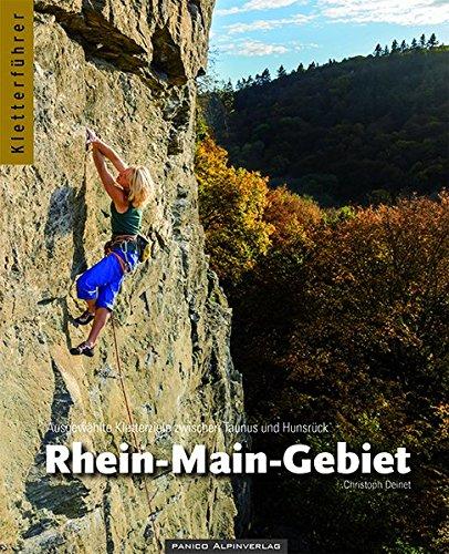 Kletterführer Rhein-Main-Gebiet: Ausgewählte Kletterziele zwischen Taunus und Hunsrück