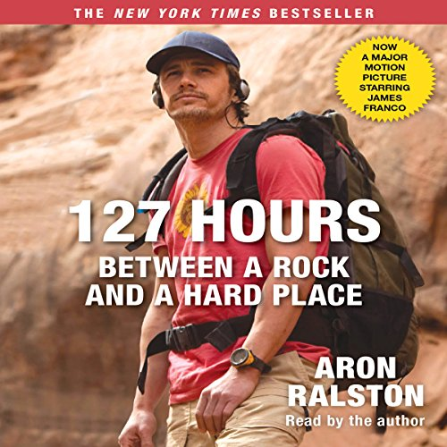 127 Hours: Between a Rock and a Hard Place (Movie Tie- In)                   By:                                                                                                                                 Aron Ralston                               Narrated by:                                                                                                                                 Aron Ralston                      Length: 5 hrs and 26 mins     282 ratings     Overall 4.5