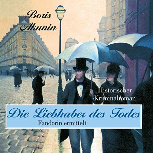 Die Liebhaber des Todes (Fandorin ermittelt 10) audiobook cover art