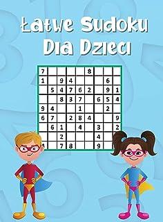 Łatwe Sudoku dla dzieci: 300 łamigłówek Sudoku dla Bystrych Dzieci 9x9 z rozwiązaniami