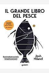 Il grande libro del pesce. Nuovi modi per cucinarlo, mangiarlo e pensarlo Hardcover