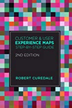 Customer and User Experience Maps: Step-By-Step Guide 2nd Edition best Customer Experience Books