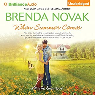 When Summer Comes     Whiskey Creek Series, Book 3              By:                                                                                                                                 Brenda Novak                               Narrated by:                                                                                                                                 Shannon McManus                      Length: 10 hrs and 28 mins     338 ratings     Overall 4.3