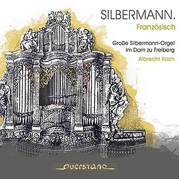 Silbermann. Französisch (Grosse Silbermann-Orgel im Dom zu Freiberg)