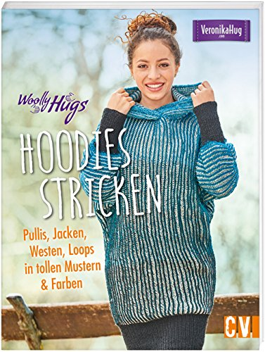 Woolly Hugs Hoodies stricken: Pullis, Jacken, Westen, Loops in tollen Farben & Mustern