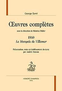 Oeuvres complètes, 1860 : Le Marquis de Villemer