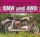 EMW und AWO: Die Viertaktmodelle der DDR (Schrader-Typen-Chronik)