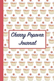 Cherry Popover Journal: A Blank Lined Journal For Cherry Popover And Muffin Baking Lovers