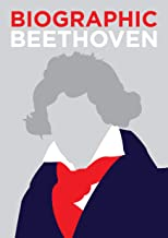 Biographic: Beethoven: Great Lives in Graphic Form