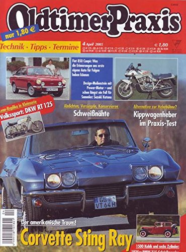 Oldtimer Praxis Nr. 04/2005 Der amerikanische Traum! Corvette Sting Ray